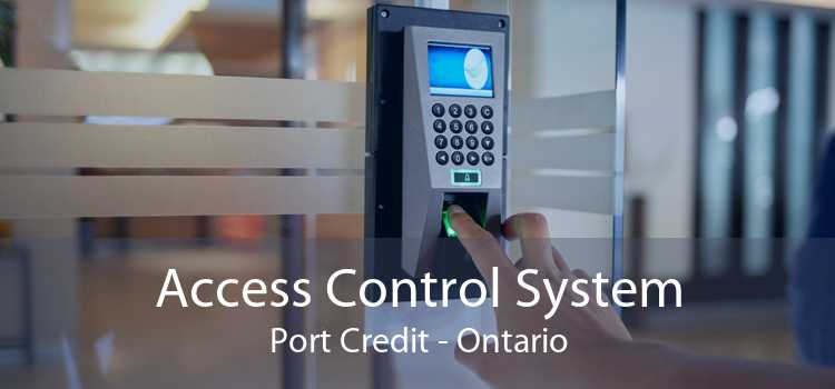 Access Control System Port Credit - Ontario