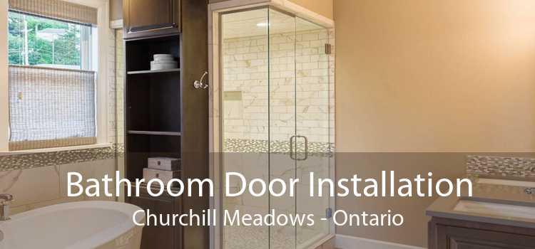 Bathroom Door Installation Churchill Meadows - Ontario