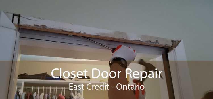 Closet Door Repair East Credit - Ontario