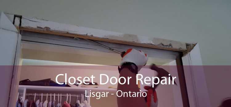 Closet Door Repair Lisgar - Ontario