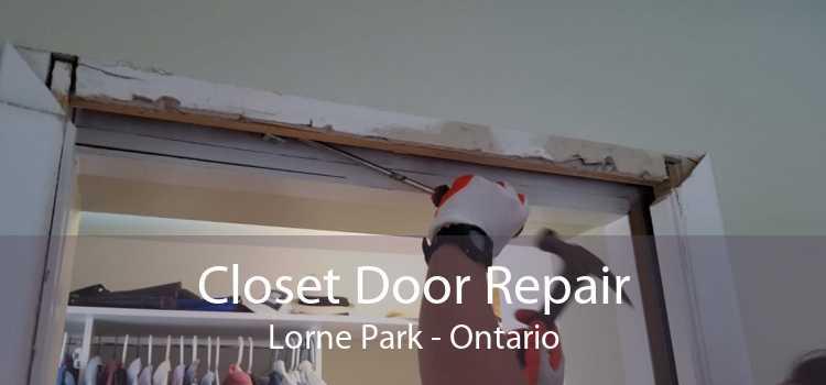 Closet Door Repair Lorne Park - Ontario