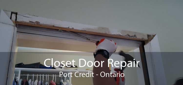 Closet Door Repair Port Credit - Ontario