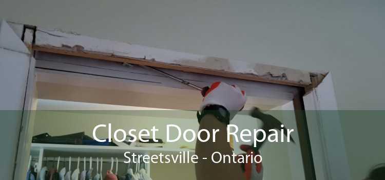 Closet Door Repair Streetsville - Ontario