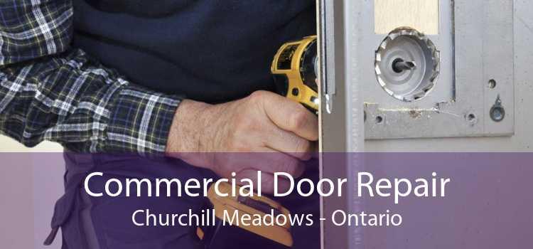 Commercial Door Repair Churchill Meadows - Ontario
