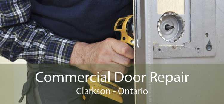 Commercial Door Repair Clarkson - Ontario