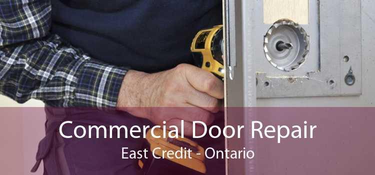 Commercial Door Repair East Credit - Ontario