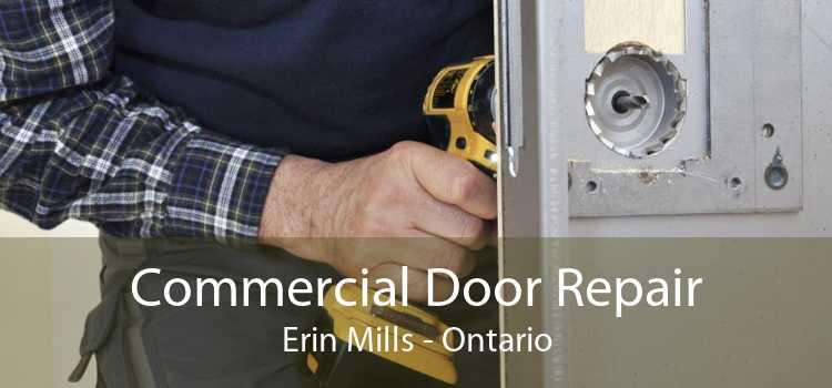 Commercial Door Repair Erin Mills - Ontario
