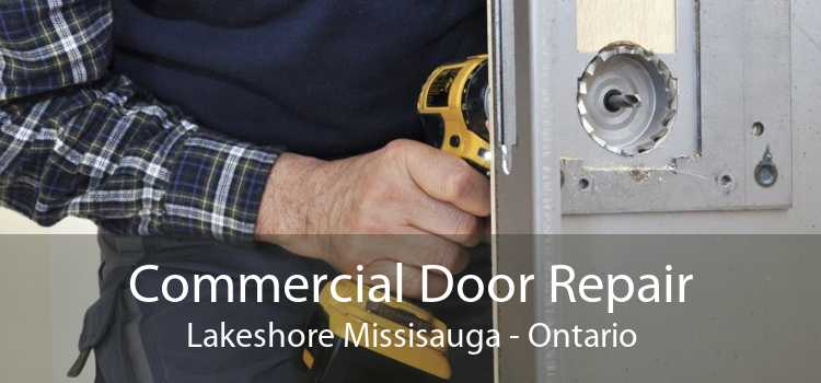 Commercial Door Repair Lakeshore Missisauga - Ontario