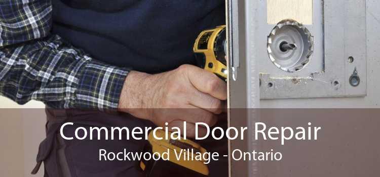 Commercial Door Repair Rockwood Village - Ontario