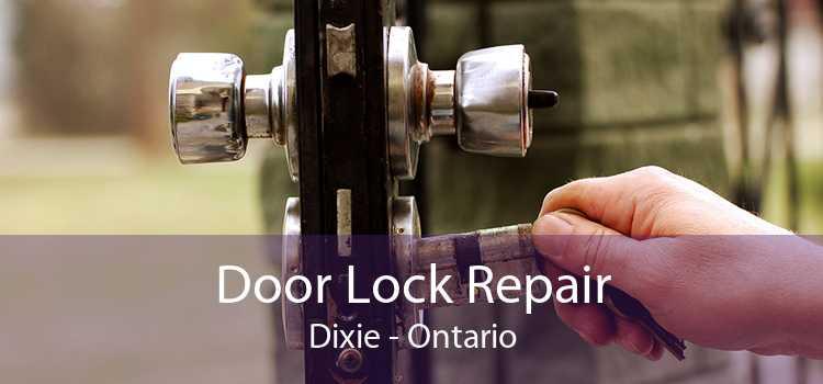 Door Lock Repair Dixie - Ontario
