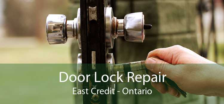 Door Lock Repair East Credit - Ontario