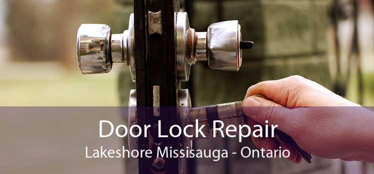 Door Lock Repair Lakeshore Missisauga - Ontario
