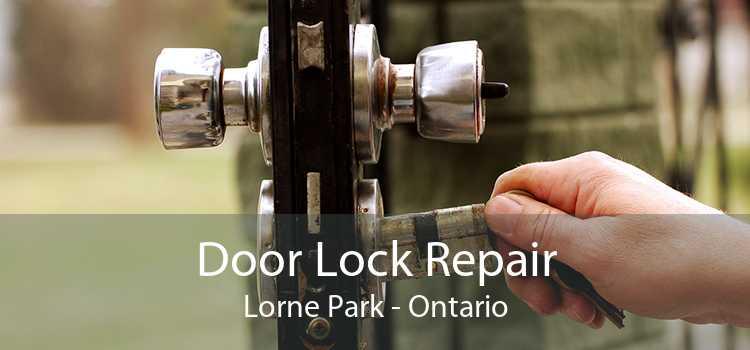 Door Lock Repair Lorne Park - Ontario
