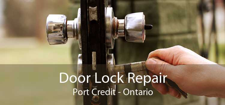Door Lock Repair Port Credit - Ontario