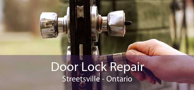 Door Lock Repair Streetsville - Ontario