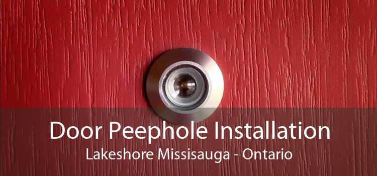 Door Peephole Installation Lakeshore Missisauga - Ontario