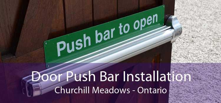 Door Push Bar Installation Churchill Meadows - Ontario