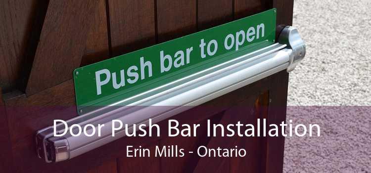Door Push Bar Installation Erin Mills - Ontario