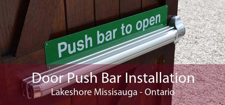 Door Push Bar Installation Lakeshore Missisauga - Ontario