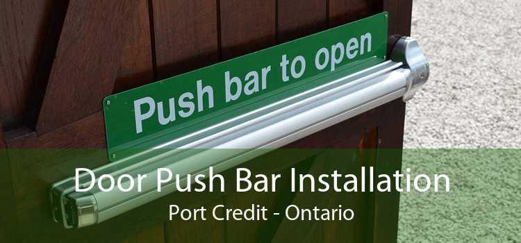 Door Push Bar Installation Port Credit - Ontario