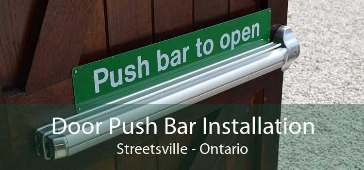 Door Push Bar Installation Streetsville - Ontario