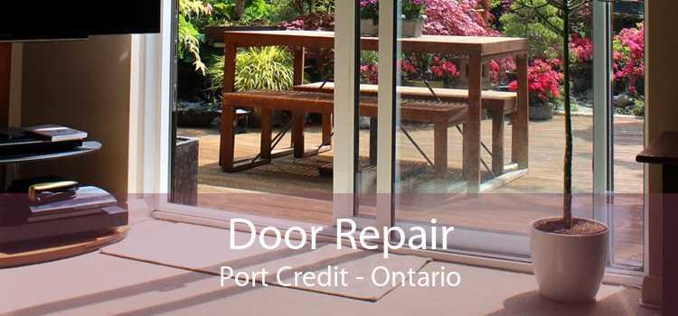 Door Repair Port Credit - Ontario