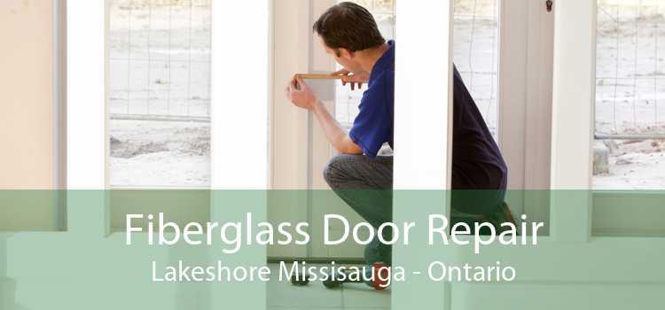 Fiberglass Door Repair Lakeshore Missisauga - Ontario