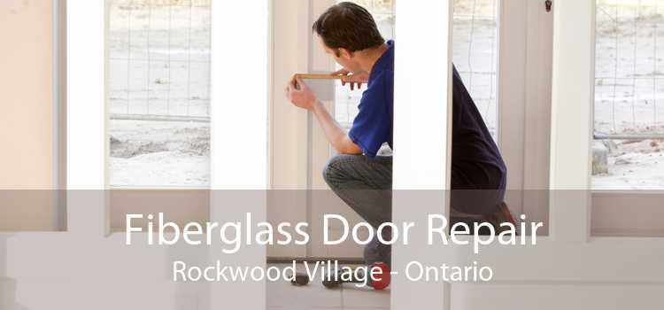 Fiberglass Door Repair Rockwood Village - Ontario