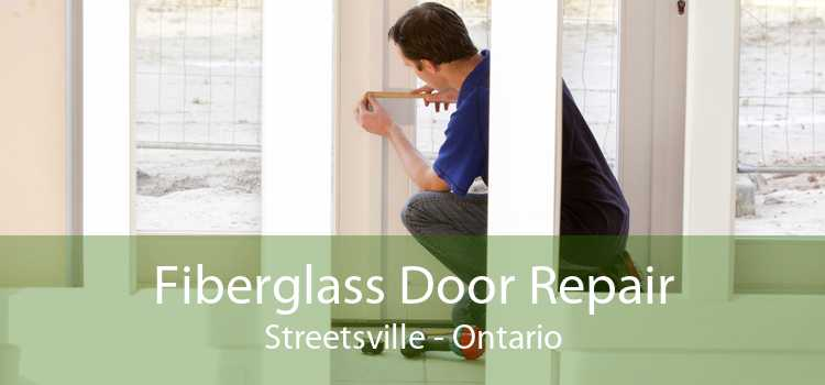 Fiberglass Door Repair Streetsville - Ontario