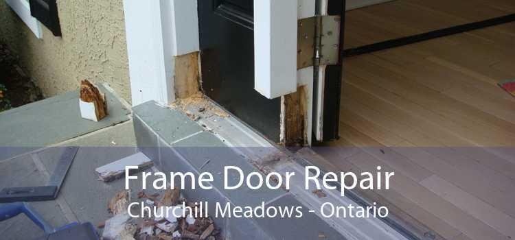 Frame Door Repair Churchill Meadows - Ontario