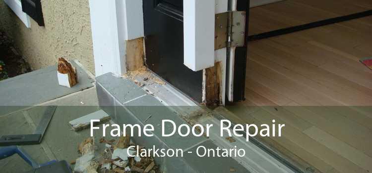 Frame Door Repair Clarkson - Ontario