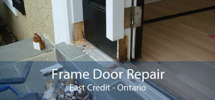 Frame Door Repair East Credit - Ontario