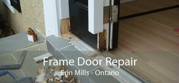 Frame Door Repair Erin Mills - Ontario
