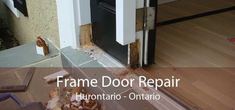 Frame Door Repair Hurontario - Ontario