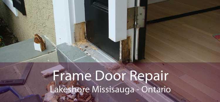 Frame Door Repair Lakeshore Missisauga - Ontario