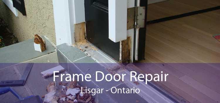 Frame Door Repair Lisgar - Ontario