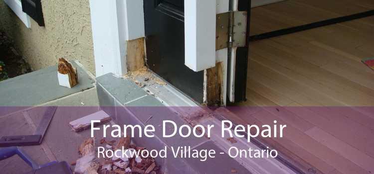 Frame Door Repair Rockwood Village - Ontario