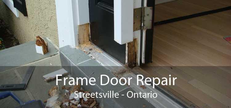Frame Door Repair Streetsville - Ontario