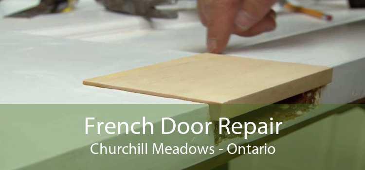 French Door Repair Churchill Meadows - Ontario