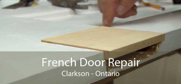 French Door Repair Clarkson - Ontario
