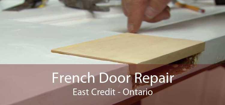 French Door Repair East Credit - Ontario