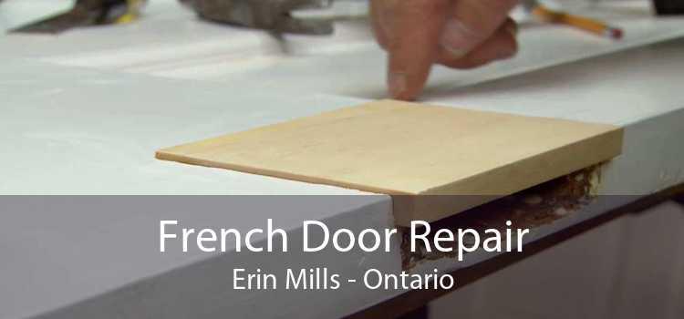 French Door Repair Erin Mills - Ontario