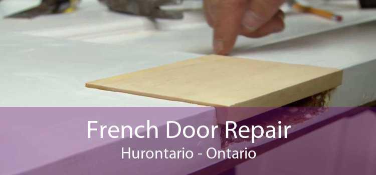 French Door Repair Hurontario - Ontario