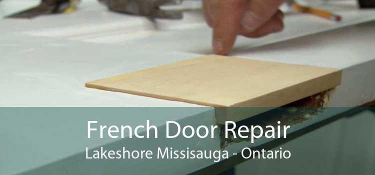 French Door Repair Lakeshore Missisauga - Ontario