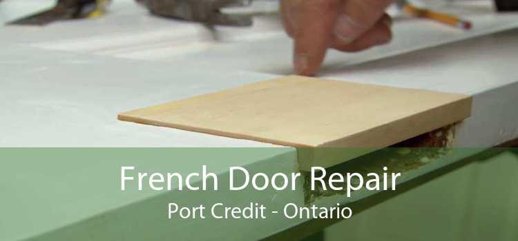 French Door Repair Port Credit - Ontario