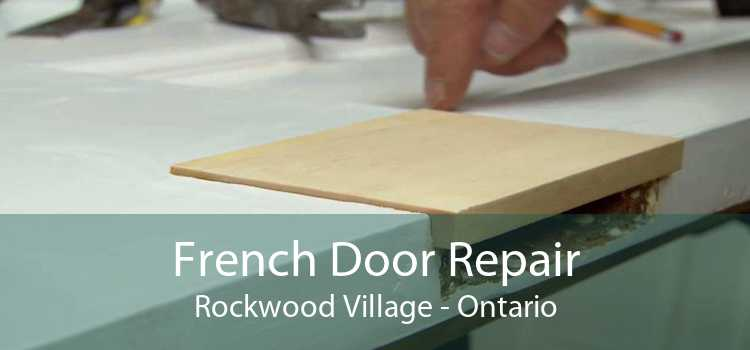 French Door Repair Rockwood Village - Ontario