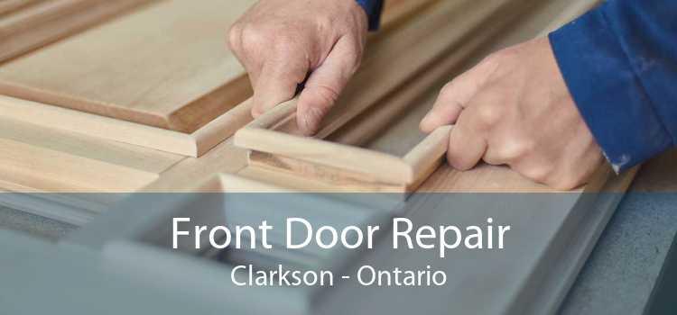 Front Door Repair Clarkson - Ontario