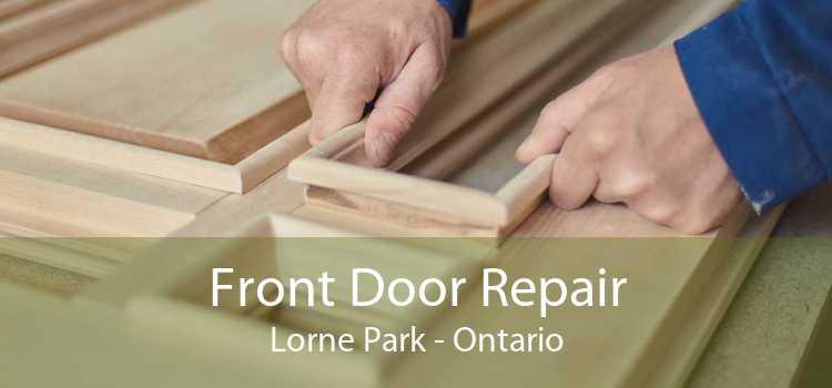 Front Door Repair Lorne Park - Ontario