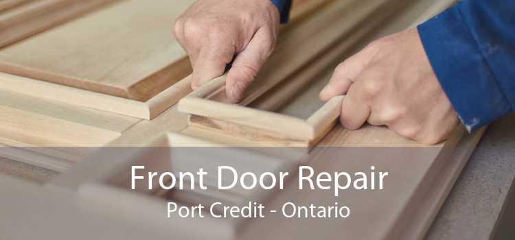 Front Door Repair Port Credit - Ontario