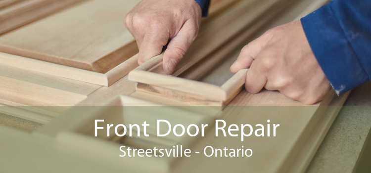 Front Door Repair Streetsville - Ontario
